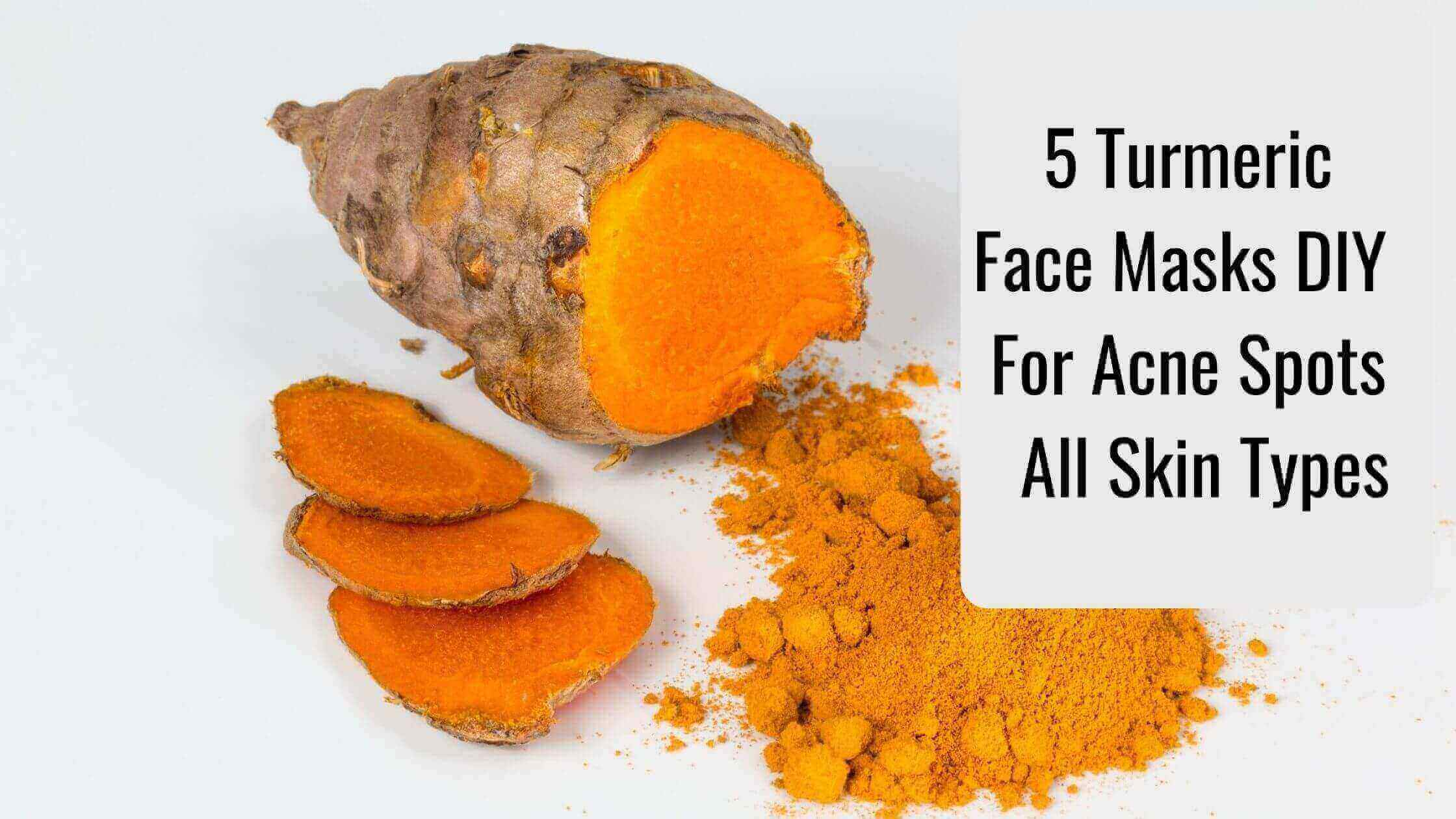 5 Turmeric Face Masks DIY  For Acne Spots|All Skin Types